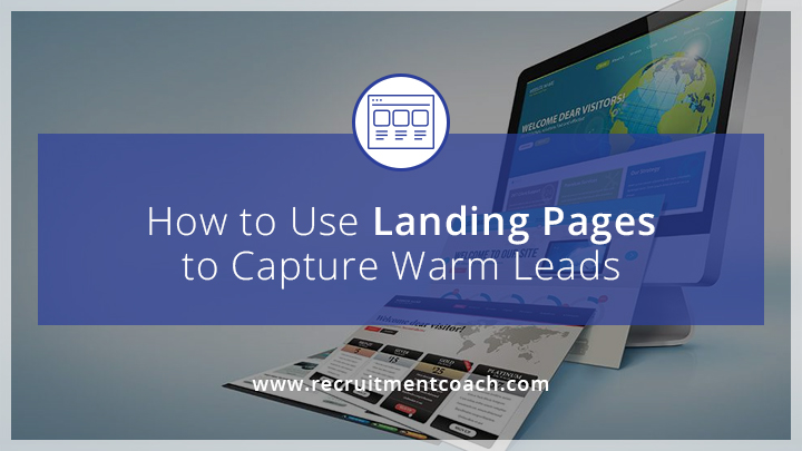 How to use landing pages to capture warm leads