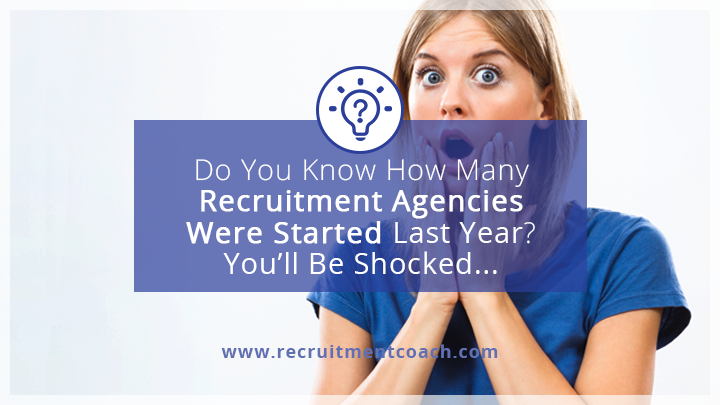 Do You Know How Many Recruitment Agencies Were Started Last Year